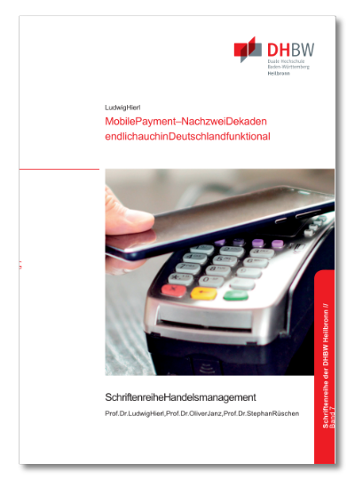 Titelbild Monographie Band 7 Mobile Payment - Nach zwei Dekaden endlich auch in Deutschland funktional